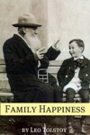 Family Happiness Annotated With Biography And Critical Essay