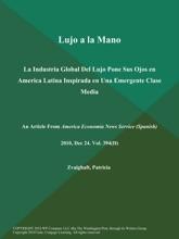 Lujo A La Mano: La Industria Global Del Lujo Pone Sus Ojos En America Latina Inspirada En Una Emergente Clase Media
