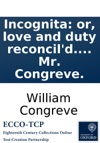 Incognita Or Love And Duty Reconcild A Novel By Mr Congreve