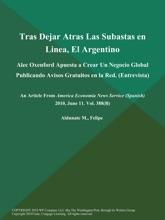 Tras Dejar Atras Las Subastas En Linea, El Argentino: Alec Oxenford Apuesta A Crear Un Negocio Global Publicando Avisos Gratuitos En La Red (Entrevista)
