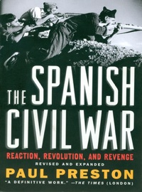 The Spanish Civil War Reaction Revolution And Revenge Revised And Expanded Edition