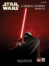 Star Wars A Musical Journey Music From Episodes I - VI
