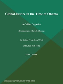 GLOBAL JUSTICE IN THE TIME OF OBAMA: A CALL TO ORGANIZE (COMMENTARY) (BARACK OBAMA)