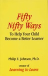 Fifty Nifty Ways To Help Your Child Become A Better Learner
