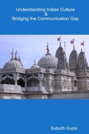Understanding Indian Culture Bridging The Communication Gap