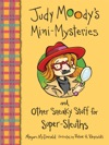 Judy Moodys Mini-Mysteries And Other Sneaky Stuff For Super-Sleuths