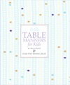 Emily Posts Table Manners For Kids