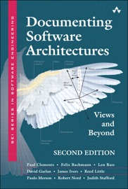 Documenting Software Architectures: Views and Beyond, 2/e - David Garlan, Felix Bachmann, James Ivers, Judith Stafford, Len Bass, Paul Clements & Paulo Merson