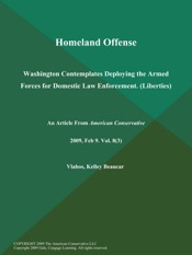 Download and Read Online Homeland Offense: Washington Contemplates Deploying the Armed Forces for Domestic Law Enforcement (Liberties)