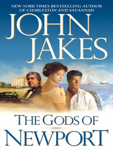 John Jakes - The Gods of Newport