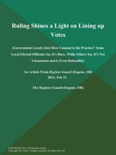Ruling Shines a Light on Lining up Votes (Government Local) (Just How Unusual is the Practice? Some Local Elected Officials Say It's Rare, While Others Say It's Not Uncommon and is Even Defensible)