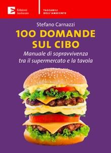 100 domande sul cibo da Stefano Carnazzi