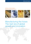 Manufacturing The Future The Next Era Of Global Growth And Innovation