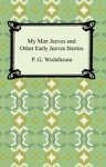 My Man Jeeves And Other Early Jeeves Stories