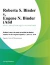 Roberta S Binder V Eugene N Binder And