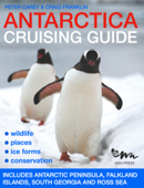 Antarctica Cruising Guide: Second Edition