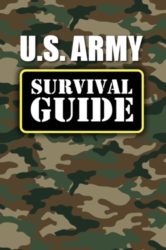 US Army: Survival Guide - U.S. Army - U.S. Army