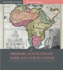 Primary Accounts of African Civilization