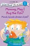 Mommy May I Hug The Fish   Mam Puedo Abrazar Al Pez