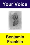 Your Voice Benjamin Franklin