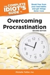 The Complete Idiots Guide To Overcoming Procrastination 2nd Edition