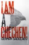 I Am A Chechen