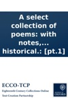 A Select Collection Of Poems With Notes Biographical And Historical Pt1