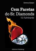 Cem facetas do Sr. Diamonds - vol. 10: Fulminante Book Cover