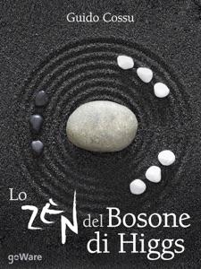 Lo zen del bosone di Higgs Book Cover
