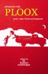 Adventures With Ploox Book I Risks Wrecks And Roughnecks