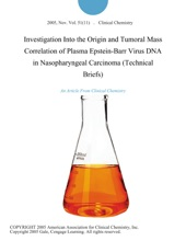 Investigation Into The Origin And Tumoral Mass Correlation Of Plasma Epstein-Barr Virus DNA In Nasopharyngeal Carcinoma (Technical Briefs)