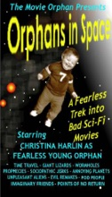 Orphans In Space: A Fearless Trek Into Bad Sci-Fi Movies