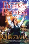 Christiana The Pilgrims Progress Part II