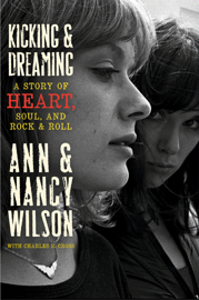 Kicking & Dreaming: A Story of Heart, Soul, and Rock & Roll book