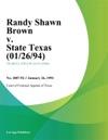 Randy Shawn Brown V State Texas 012694