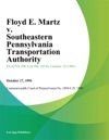 Floyd E Martz V Southeastern Pennsylvania Transportation Authority