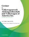 Greiner V Volkswagenwerk Aktiengeselleschaft And Volkswagen Of America Inc
