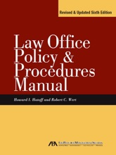 Law Office Policy & Procedures Manual: Revised & Updated Sixth Edition