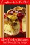 Slow Cooker Desserts Quick Easy  So Very Yummy - Apple Crisp To Peach Cobbler To Brownie Bottoms