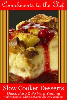 Slow Cooker Desserts: Quick Easy & So Very Yummy - Apple Crisp to Peach Cobbler to Brownie Bottoms image