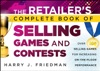 The Retailers Complete Book Of Selling Games And Contests