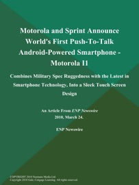 Motorola And Sprint Announce World S First Push To Talk Android Powered Smartphone Motorola I1 Combines Military Spec Ruggedness With The Latest In Smartphone Technology Into A Sleek Touch Screen Design