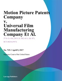 MOTION PICTURE PATENTS COMPANY V. UNIVERSAL FILM MANUFACTURING COMPANY ET AL.