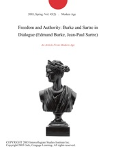 Freedom and Authority: Burke and Sartre in Dialogue (Edmund Burke, Jean-Paul Sartre)