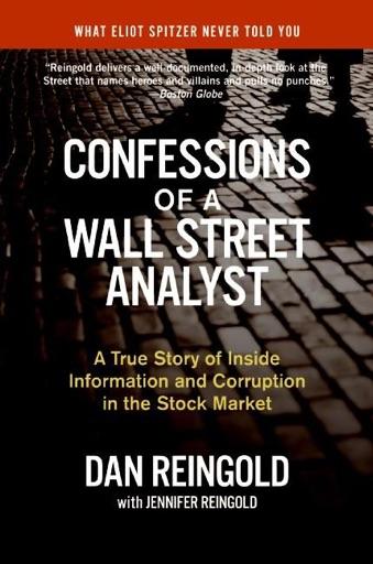 Confessions of a Wall Street Analyst - Daniel Reingold & Jennifer Reingold