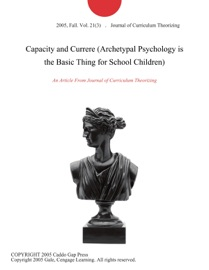 Capacity And Currere Archetypal Psychology Is The Basic Thing For School Children