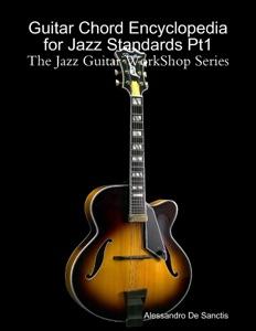 Guitar Chord Encyclopedia for Jazz Standards Pt1 da Alessandro De Sanctis