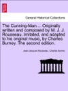The Cunning-Man  Originally Written And Composed By M J J Rousseau Imitated And Adapted To His Original Music By Charles Burney The Second Edition