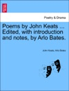 Poems By John Keats  Edited With Introduction And Notes By Arlo Bates