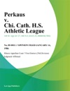 Perkaus V Chi Cath HS Athletic League
